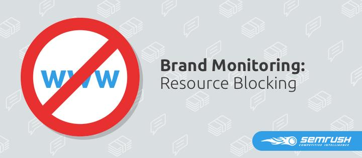 SEMrush: Brand Monitoring: Resource Blocking image 1