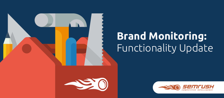 SEMrush: Brand Monitoring: Too much information? Don't Get Lost! image 1