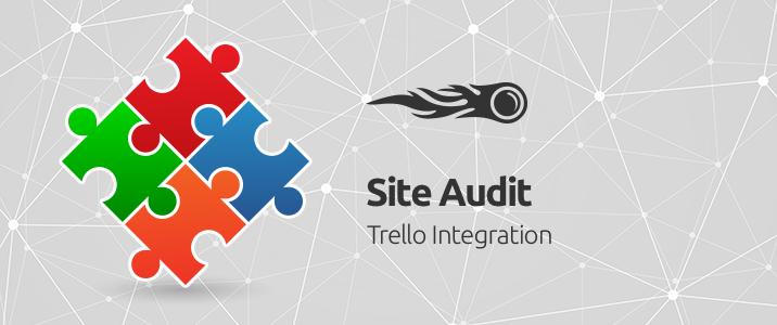SEMrush: Site Audit: Trello Integration image 1