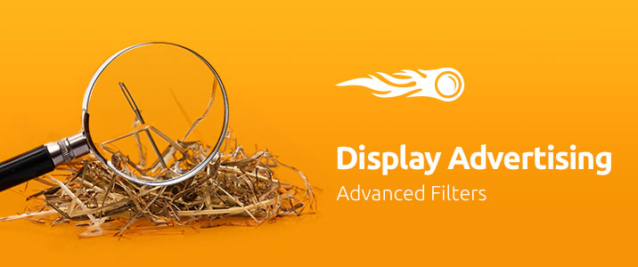 SEMrush: Display Advertising: Advanced Filters image 1