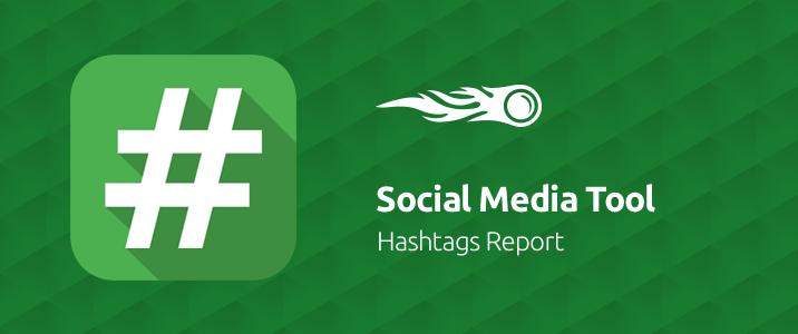 SEMrush: Social Media Tool: Hashtags Report image 1