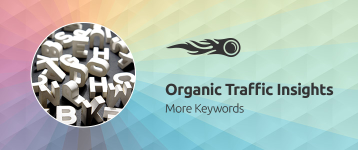 SEMrush: Organic Traffic Insights: More Keywords imagem 1