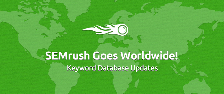 SEMrush: SEMrush Goes Worldwide! Keyword Database Updates image 1