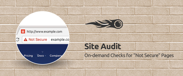 "SEMrush: Site Audit: On-demand Checks for ""Not Secure"" Pages image 1"
