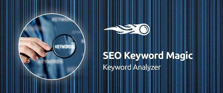 SEMrush: SEO Keyword Magic: Keyword Analyzer image 1