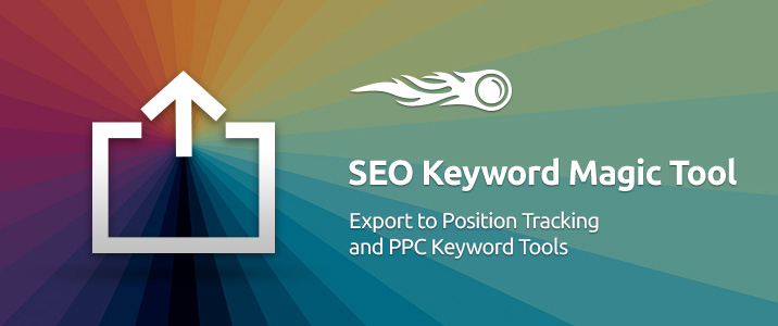 SEMrush: SEO Keyword Magic Tool: Export to Position Tracking and PPC Keyword Tools image 1