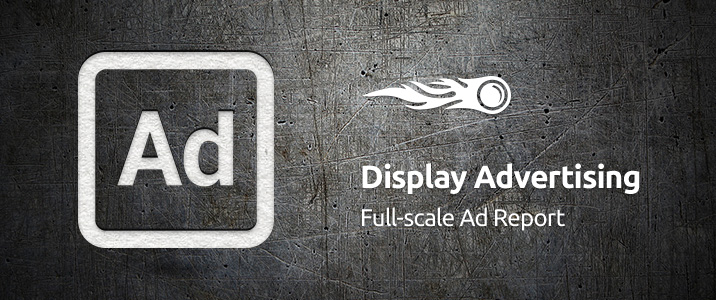 SEMrush: Display Advertising: Full-scale Ad Report image 1