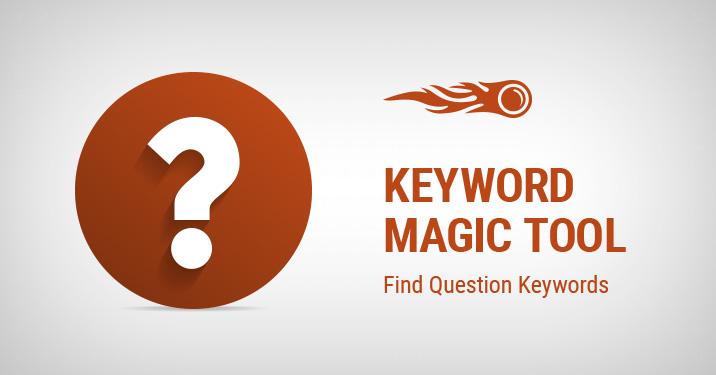 Keyword Magic Tool Find Question Keywords banner